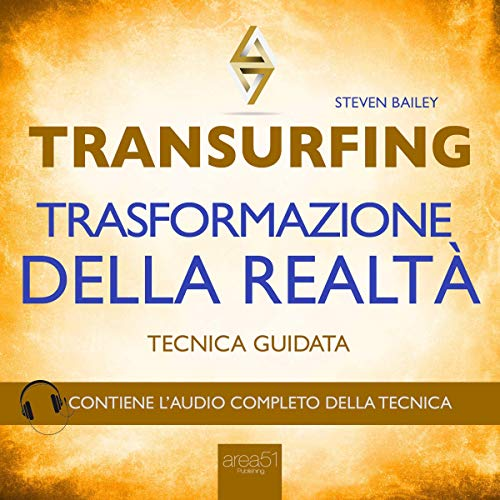 Transurfing: Trasformazione della realtà                   By:                                                                                                                                 Steven Bailey                               Narrated by:                                                                                                                                 Fabio Farnè                      Length: 43 mins     Not rated yet     Overall 0.0