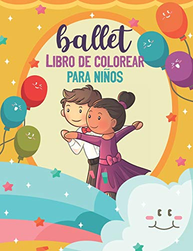Ballet Libro de Colorear Para Niños: Libro de colorear de bailarina de ballet, Libro de colorear de ballet para niños Edades 4-8