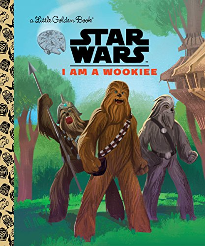 I Am a Wookiee (Star Wars) (Little Golden Book)