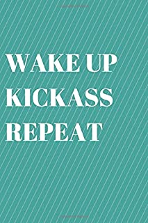 Wake Up, Kickass, Repeat: Business Quotes, Motivational Journal, Daily Inspiration (110 pages of Blank Unlined Paper 6 x 9)(Quotes for Inspiration)