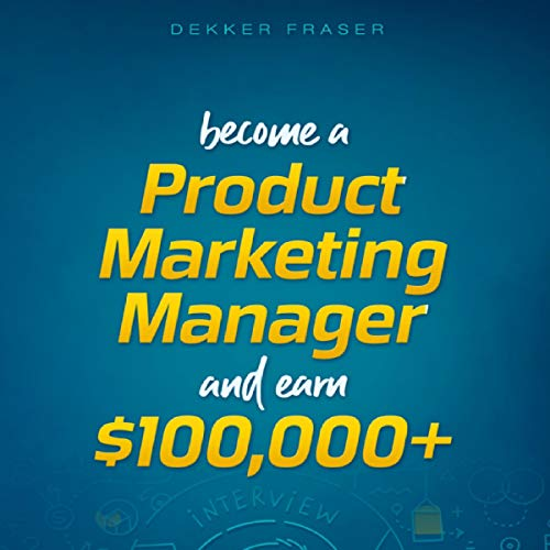 Become a Product Marketing Manager & Earn $100,000+ audiobook cover art