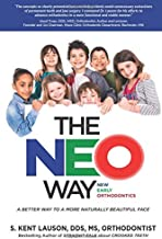 The NEO Way: New Early Orthodontics - A Better Way to a More Naturally Beautiful Face