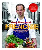 Frenchie: New Bistro Cooking by Greg Marchand(2014-04-01)