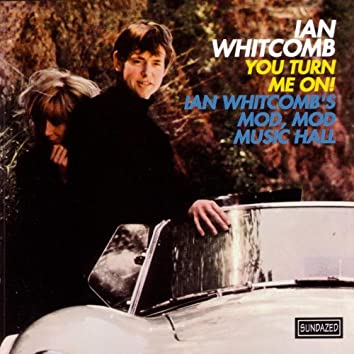 You Turn Me On!  Ian Whitcomb's Mod, Mod Music Hall