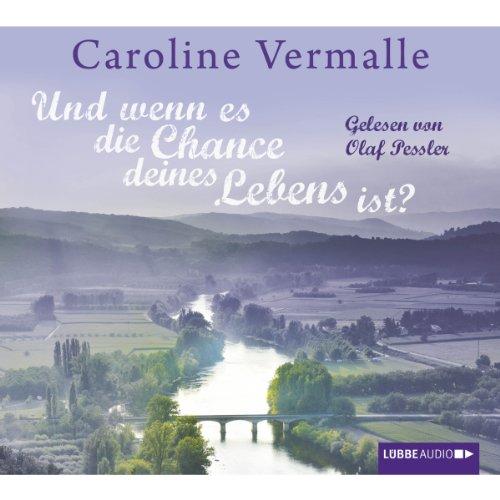Und wenn es die Chance deines Lebens ist?                   De :                                                                                                                                 Caroline Vermalle                               Lu par :                                                                                                                                 Olaf Pessler                      Durée : 5 h et 12 min     Pas de notations     Global 0,0