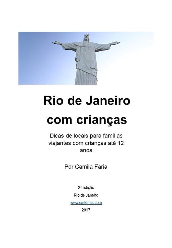 助けて音楽しみRio de Janeiro com crian?as: Dicas de locais para famílias viajantes com crian?as até 12 anos (Portuguese Edition)