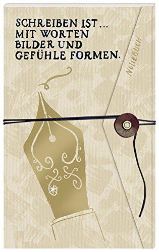 Notizbuch mit Wickelverschluss - Schreiben ist … mit Worten Bilder und Gefühle formen.