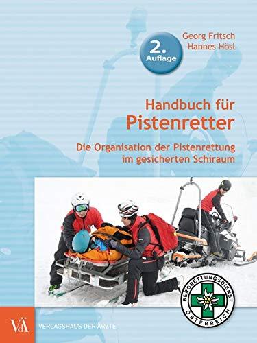 Handbuch für Pistenretter: Die Organisation der Pistenrettung im gesicherten Schiraum