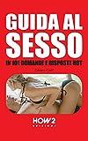 GUIDA AL SESSO, in 101 Domande e Risposte Hot (HOW2 Edizioni Vol. 70)