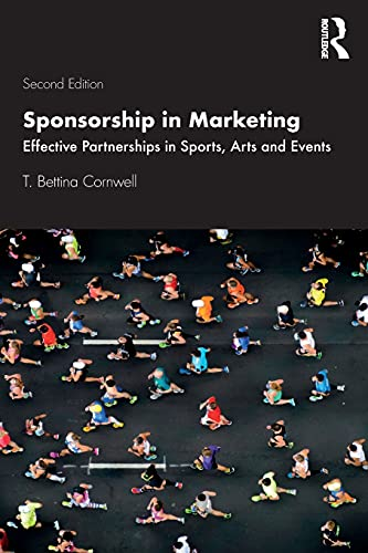 Compare Textbook Prices for Sponsorship in Marketing: Effective Partnerships in Sports, Arts and Events 2 Edition ISBN 9780367343446 by Cornwell, T. Bettina