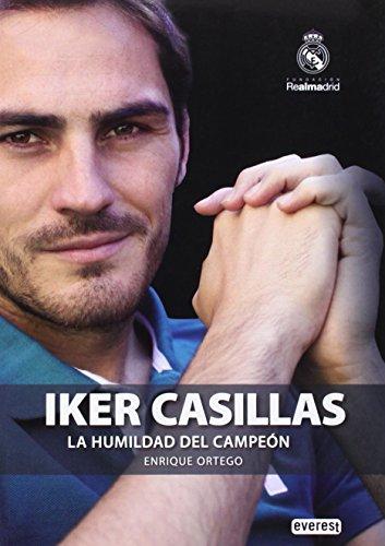 Iker Casillas. La humildad del campeón (Biografías Real Madrid)