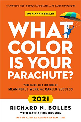 Compare Textbook Prices for What Color Is Your Parachute? 2021: Your Guide to a Lifetime of Meaningful Work and Career Success Revised Edition ISBN 9781984857866 by Bolles, Richard N.,Brooks EdD, Katharine