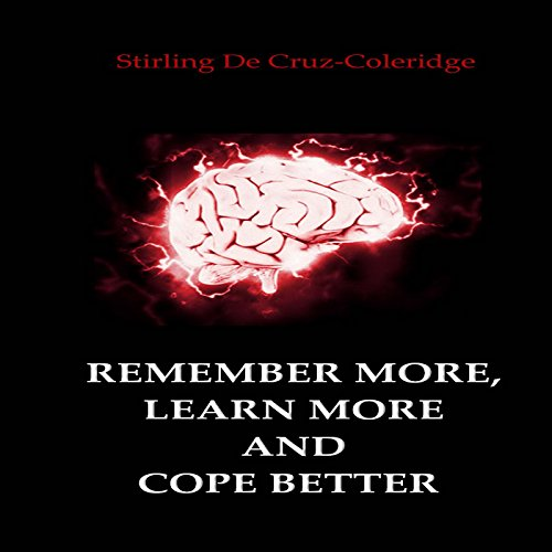 Remember More, Learn More and Cope Better audiobook cover art