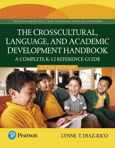 The Crosscultural, Language, and Academic Development Handbook: A Complete K-12 Reference Guide, with Enhanced Pearson eText -- Access Card Package (6th Edition) (What's New in Ell)