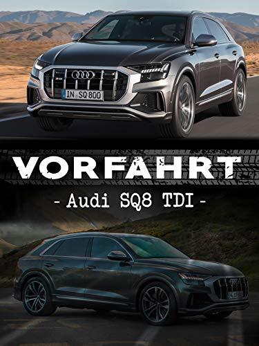 Vorfahrt: Audi SQ8 TDI