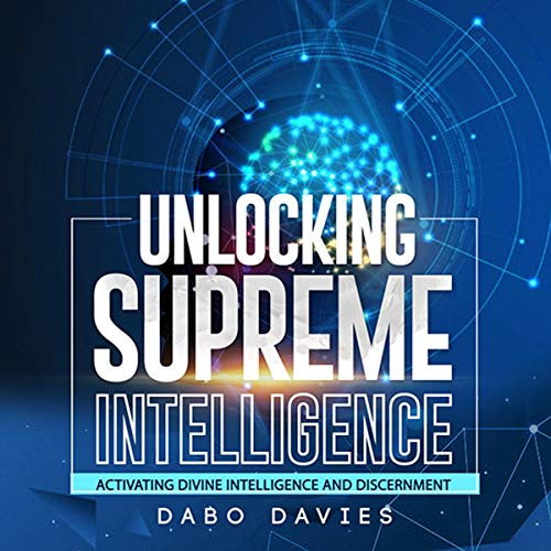Unlocking Supreme Intelligence: Activating Divine Intelligence and Discernment cover art