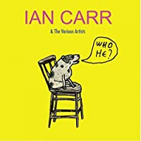 Who He? by Ian Carr & The Various Artists