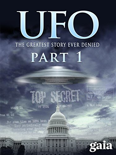 UFO: The Greatest Story Ever Denied - Part 1