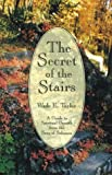 The Secret of the Stairs: A Guide to Spiritual Growth from the Song of Solomon