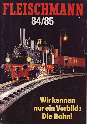 Fleischmann 1984/1985 Wir kennen nur ein Vorbild: Die Bahn!