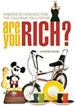 Are You Rich?: Hundreds of Household Items That Could Make You a Fortune