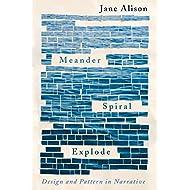 Meander, Spiral, Explode: Design and Pattern in Narrative
