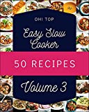 Oh! Top 50 Easy Slow Cooker Recipes Volume 3: Keep Calm and Try Easy Slow Cooker Cookbook (English Edition)