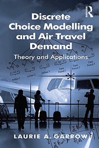 Discrete Choice Modelling and Air Travel Demand: Theory and Applications (English Edition)