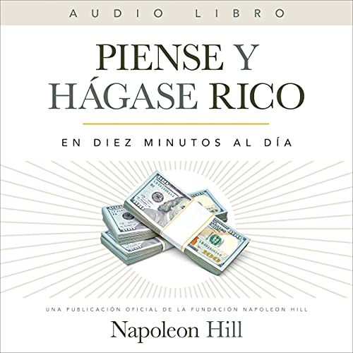 Piense Y Hágase Rico (Think and Grow Rich) (Official Publication of the Napoleon Hill Foundation) Audiobook By Napoleon Hill cover art