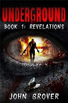 Underground Book 1: Revelations by [John Grover]