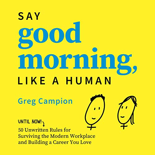 Say Good Morning, Like a Human Audiobook By Greg Campion cover art
