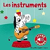 Les Instruments (Tome 1) 6 Sons à Écouter, 6 Images à Regarder (Livre Sonore)