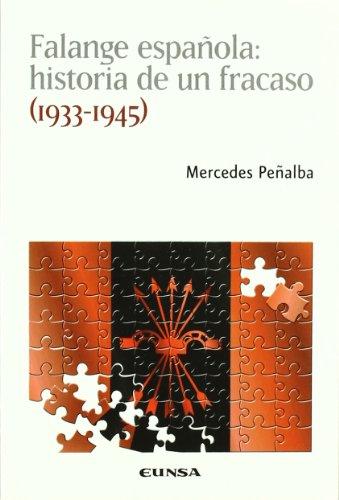 Falange española: historia de un fracaso (1933-1945) (Colección histórica)