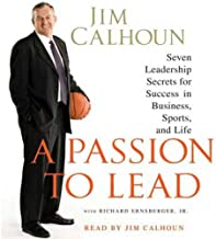 A Passion to Lead: Seven Leadership Secrets for Success in Business, Sports, and Life