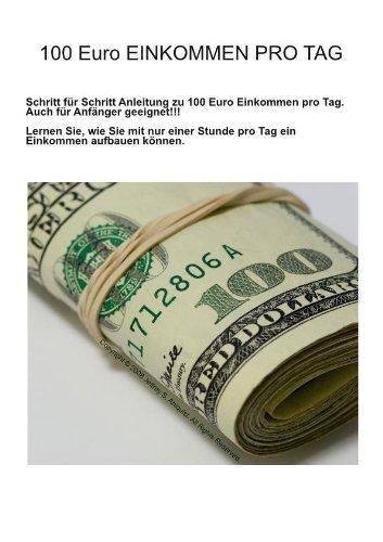 Geld verdienen im Internet. 100 Euro pro Tag Einkommen