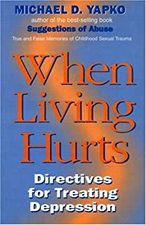 When Living Hurts: Directives For Treating Depression by Michael D. Yapko (1994-04-03)