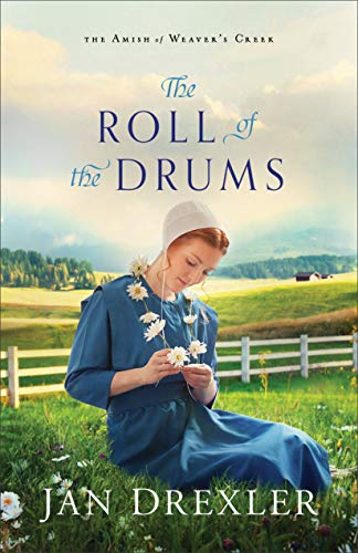 The Roll of the Drums (The Amish of Weaver's Creek Book #2) by [Jan Drexler]