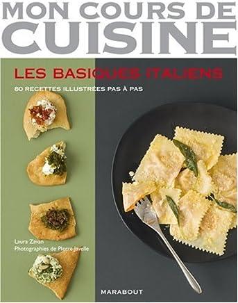 Mon Cours De Cuisine/Les Basiques Italien/80 Recettes