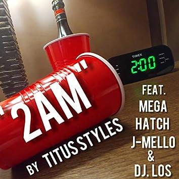 2 A.M. (feat. Mega, Hatch, J-Mello & Dj Los)