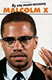 By Any Means Necessary (Malcolm X Speeches and Writings) (Malcolm X Speeches & Writings)