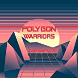 Polygon Warriors