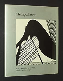 Chicago/Kezys: 64 Photographs of Chicago by Algimantas Kezys (1983-01-01)
