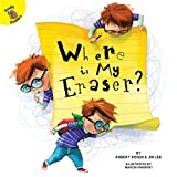 Where is My Eraser? (School Days) (English Edition)