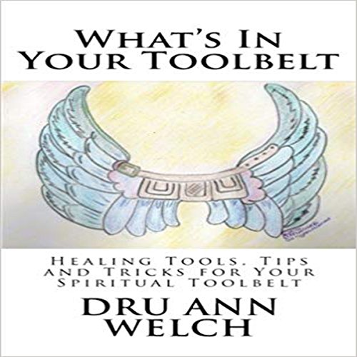 What's in Your Toolbelt     Healing Tools, Tips and Tricks for Your Spiritual Toolbelt              By:                                                                                                                                 Dru Ann Welch                               Narrated by:                                                                                                                                 Carrie Burgess                      Length: 1 hr and 18 mins     Not rated yet     Overall 0.0