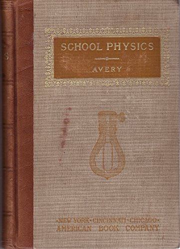 School physics,: A new text-book for high schools and academies