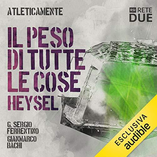 Il peso di tutte le cose. Heysel audiobook cover art