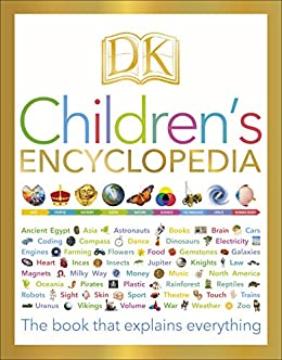DK Children's Encyclopedia: The Book that Explains Everything by [DK]