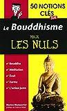 50 NOTIONS CLES SUR LE BOUDDHISME POUR LES NULS by Marine Manouvrier (October 12,2015) - First (October 12,2015)
