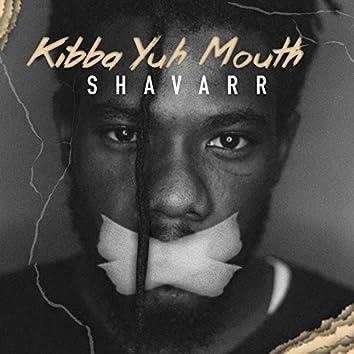 Kibba Yuh Mouth