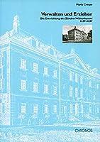 Verwalten und Erziehen: Die Entwicklung des Zuericher Waisenhauses 1637 - 1837